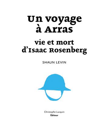 Un Voyage a Arras Vie et Mort d'Isaac Rosenberg